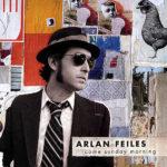 Arlan Feiles - Come Sunday Morning